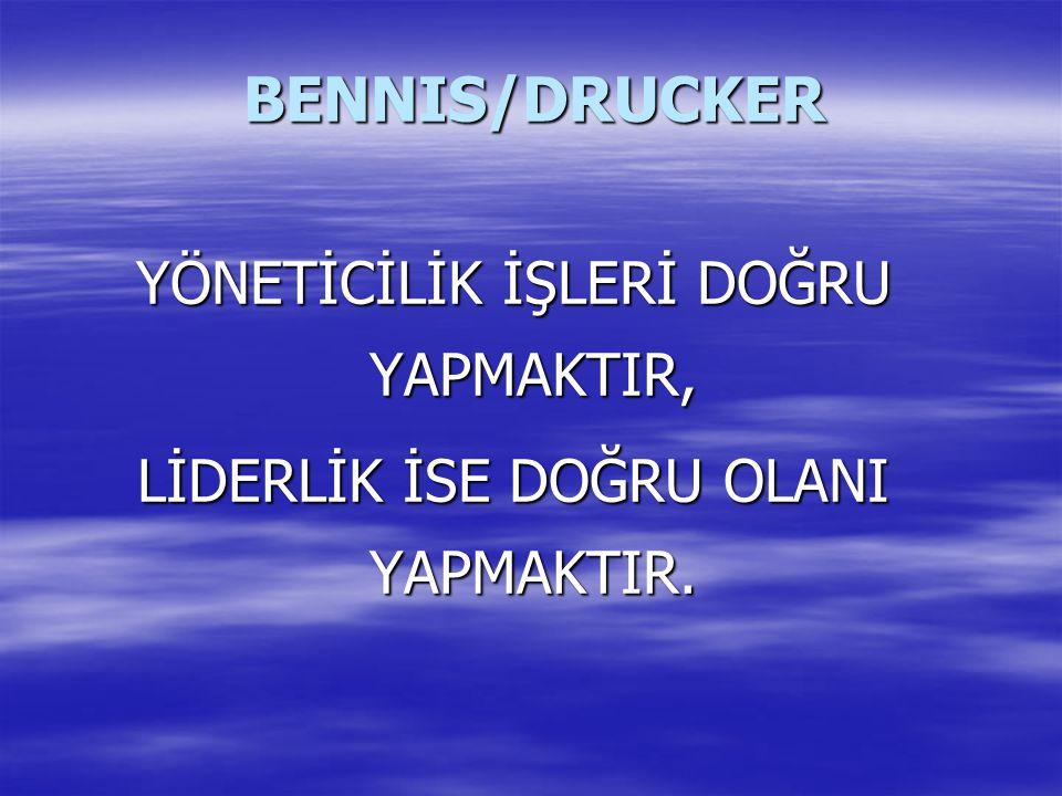BENNIS/DRUCKER YÖNETİCİLİK İŞLERİ DOĞRU YAPMAKTIR,