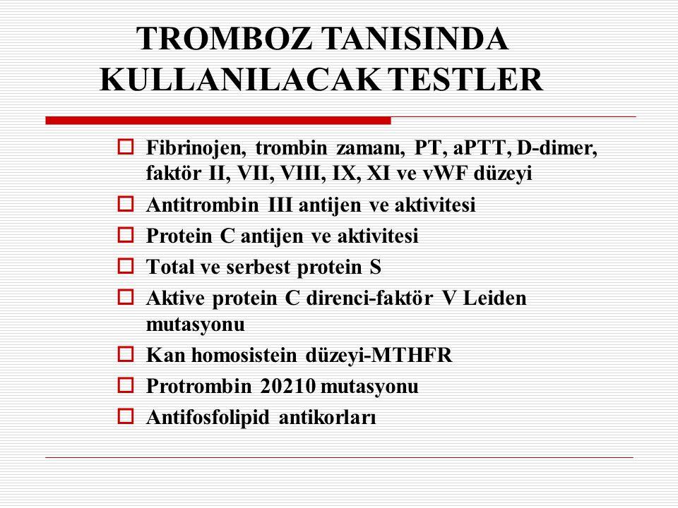 TROMBOZ TANISINDA KULLANILACAK TESTLER