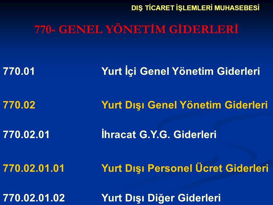 770- GENEL YÖNETİM GİDERLERİ