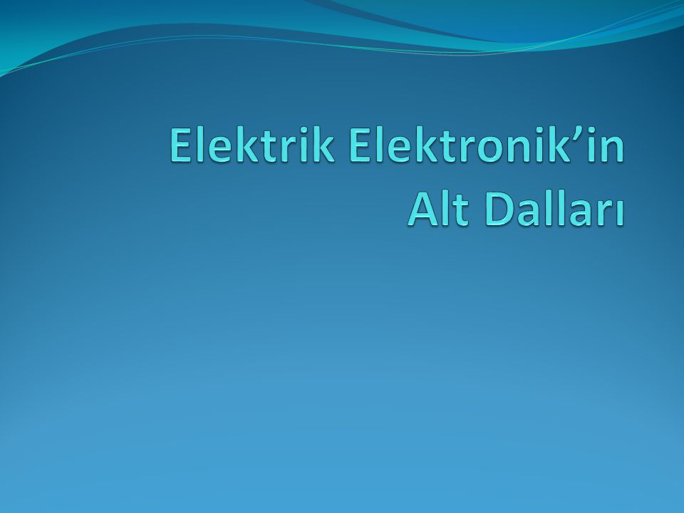 Elektrik Elektronik'in Alt Dalları