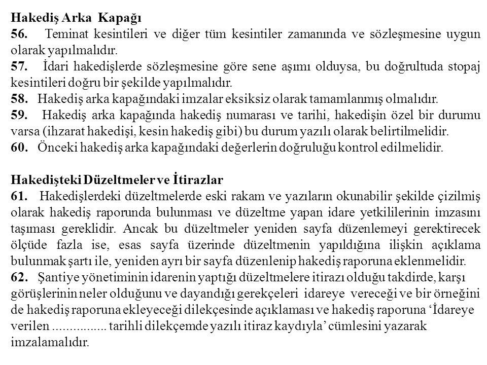 Hakediş Arka Kapağı 56. Teminat kesintileri ve diğer tüm kesintiler zamanında ve sözleşmesine uygun olarak yapılmalıdır.