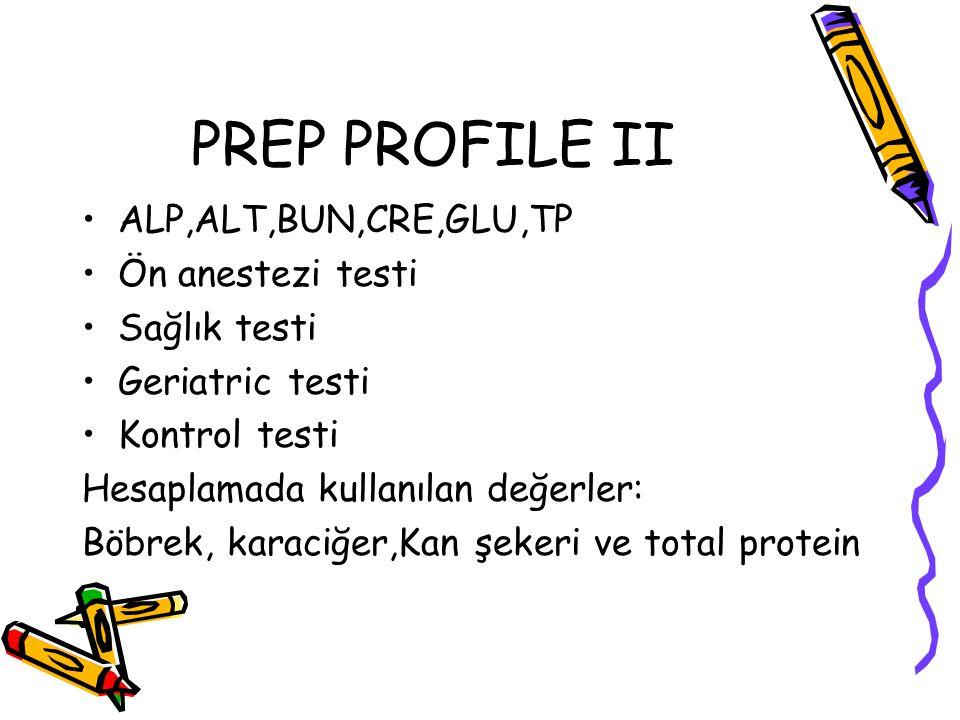 PREP PROFILE II ALP,ALT,BUN,CRE,GLU,TP Ön anestezi testi Sağlık testi