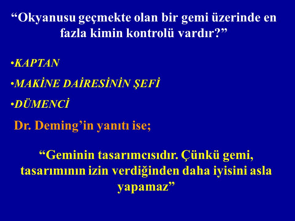 Dr. Deming'in yanıtı ise;