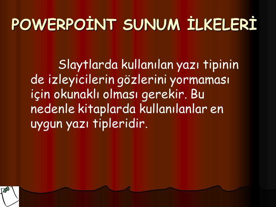 POWERPOİNT SUNUM İLKELERİ