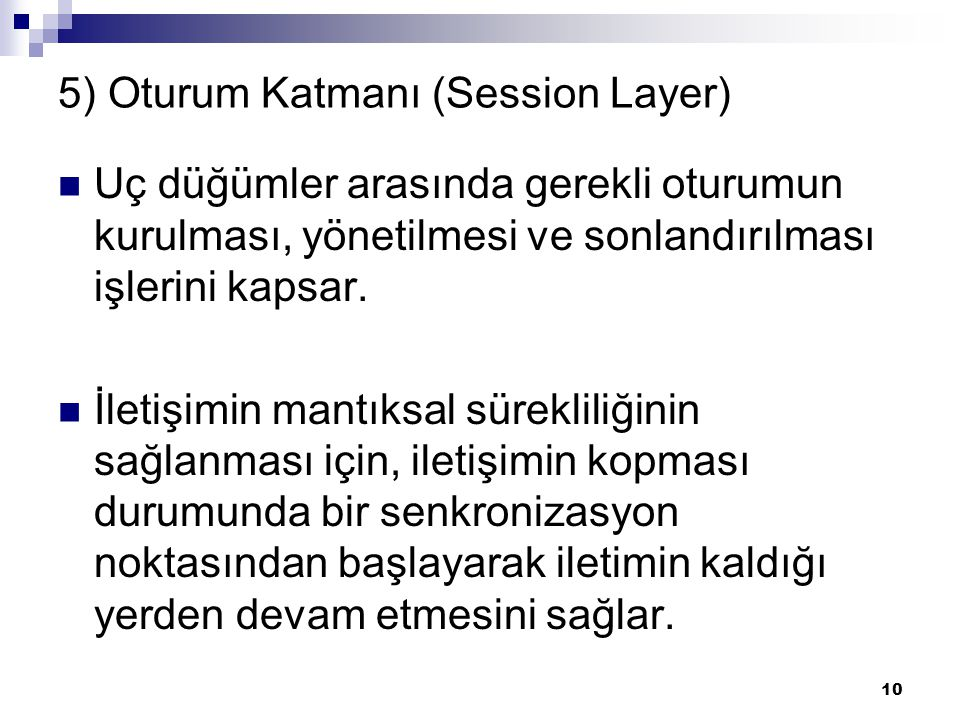 5) Oturum Katmanı (Session Layer)