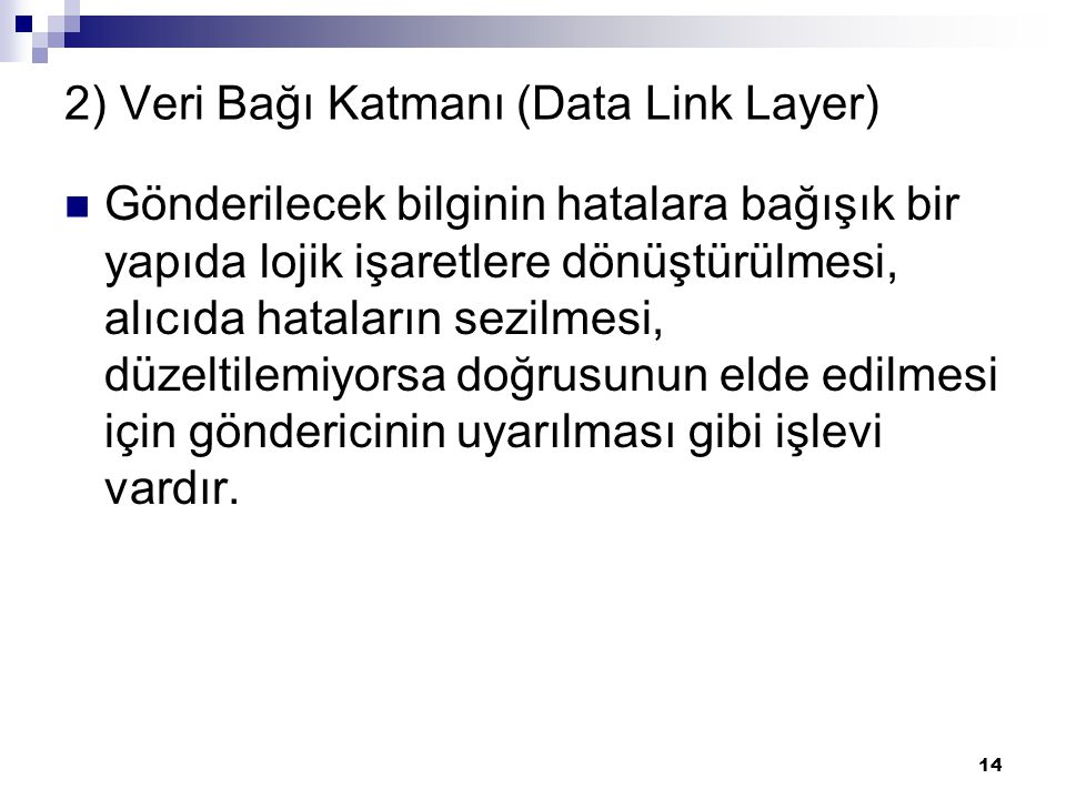 2) Veri Bağı Katmanı (Data Link Layer)