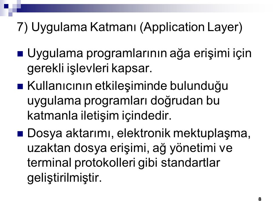 7) Uygulama Katmanı (Application Layer)