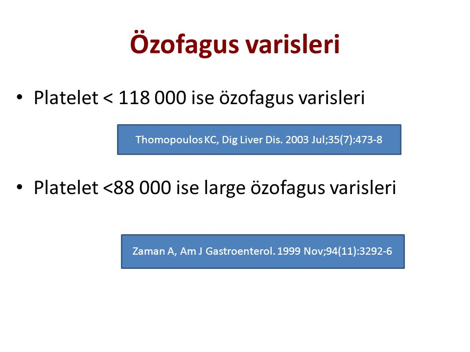 Özofagus varisleri Platelet < 118 000 ise özofagus varisleri