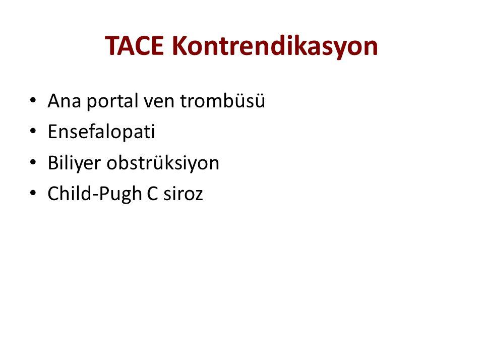 TACE Kontrendikasyon Ana portal ven trombüsü Ensefalopati