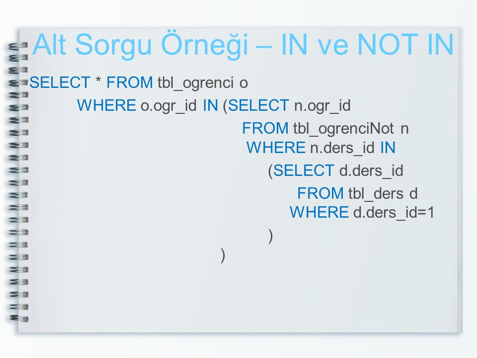 Alt Sorgu Örneği – IN ve NOT IN