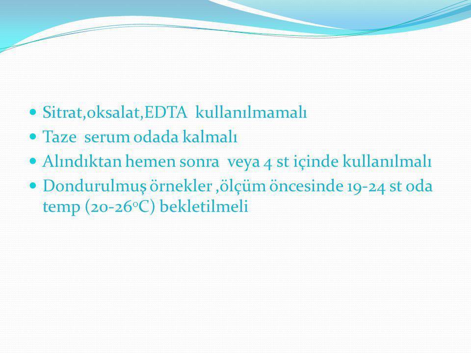 Sitrat,oksalat,EDTA kullanılmamalı