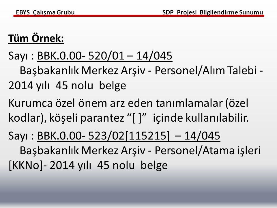 Tüm Örnek: Sayı : BBK.0.00- 520/01 – 14/045 Başbakanlık Merkez Arşiv - Personel/Alım Talebi - 2014 yılı 45 nolu belge.