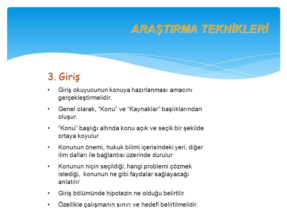 ARAŞTIRMA TEKNİKLERİ 3. Giriş