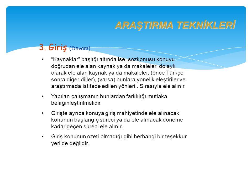 ARAŞTIRMA TEKNİKLERİ 3. Giriş (Devam)