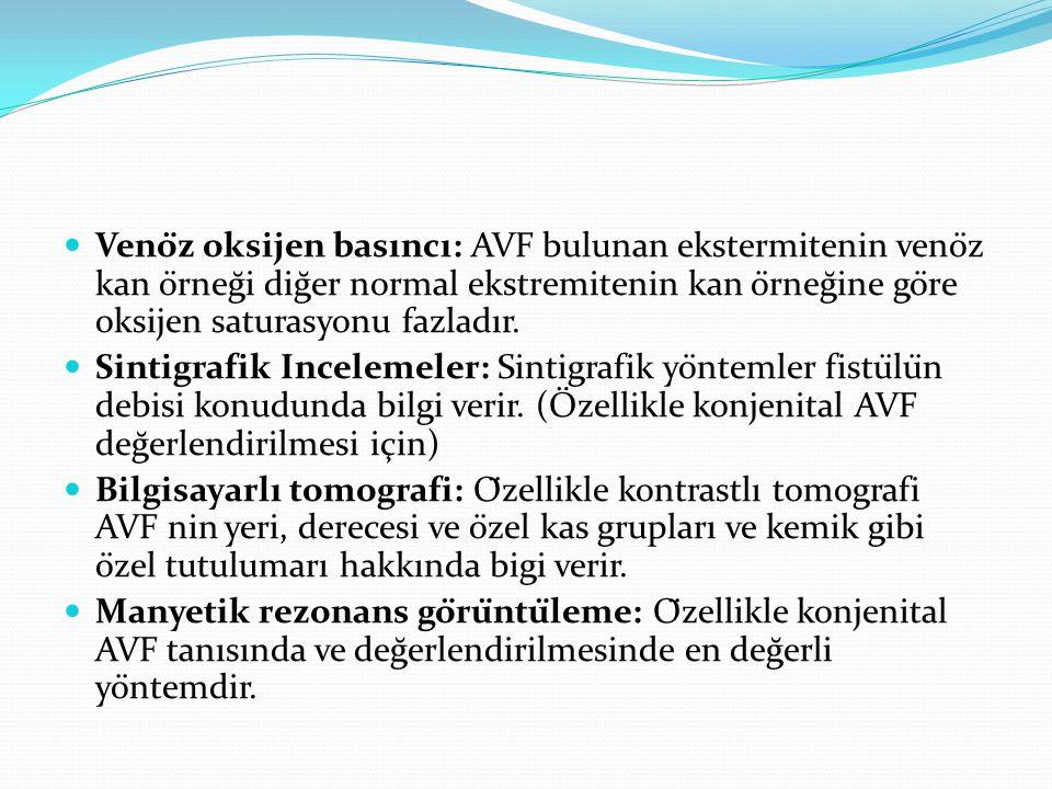 Venöz oksijen basıncı: AVF bulunan ekstermitenin venöz kan örneği diğer normal ekstremitenin kan örneğine göre oksijen saturasyonu fazladır.