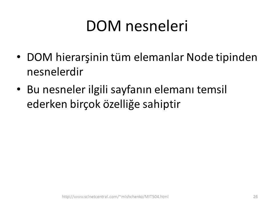 DOM nesneleri DOM hierarşinin tüm elemanlar Node tipinden nesnelerdir