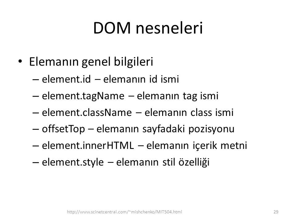 DOM nesneleri Elemanın genel bilgileri element.id – elemanın id ismi