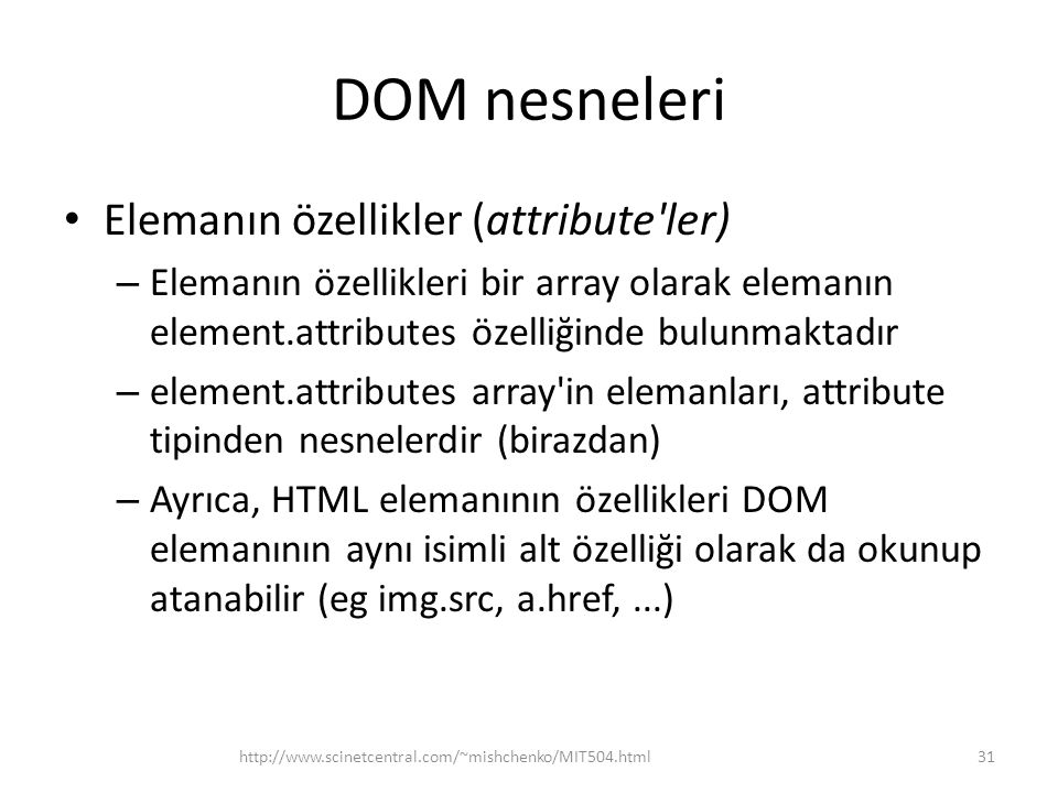 DOM nesneleri Elemanın özellikler (attribute ler)