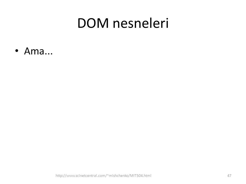 DOM nesneleri Ama... http://www.scinetcentral.com/~mishchenko/MIT504.html
