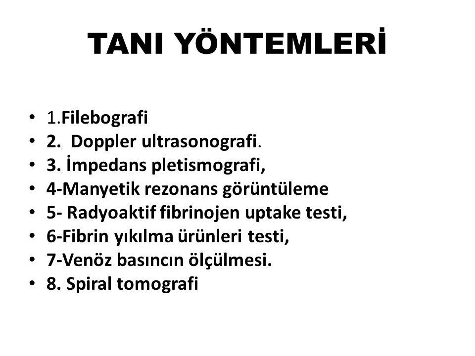TANI YÖNTEMLERİ 1.Filebografi 2. Doppler ultrasonografi.