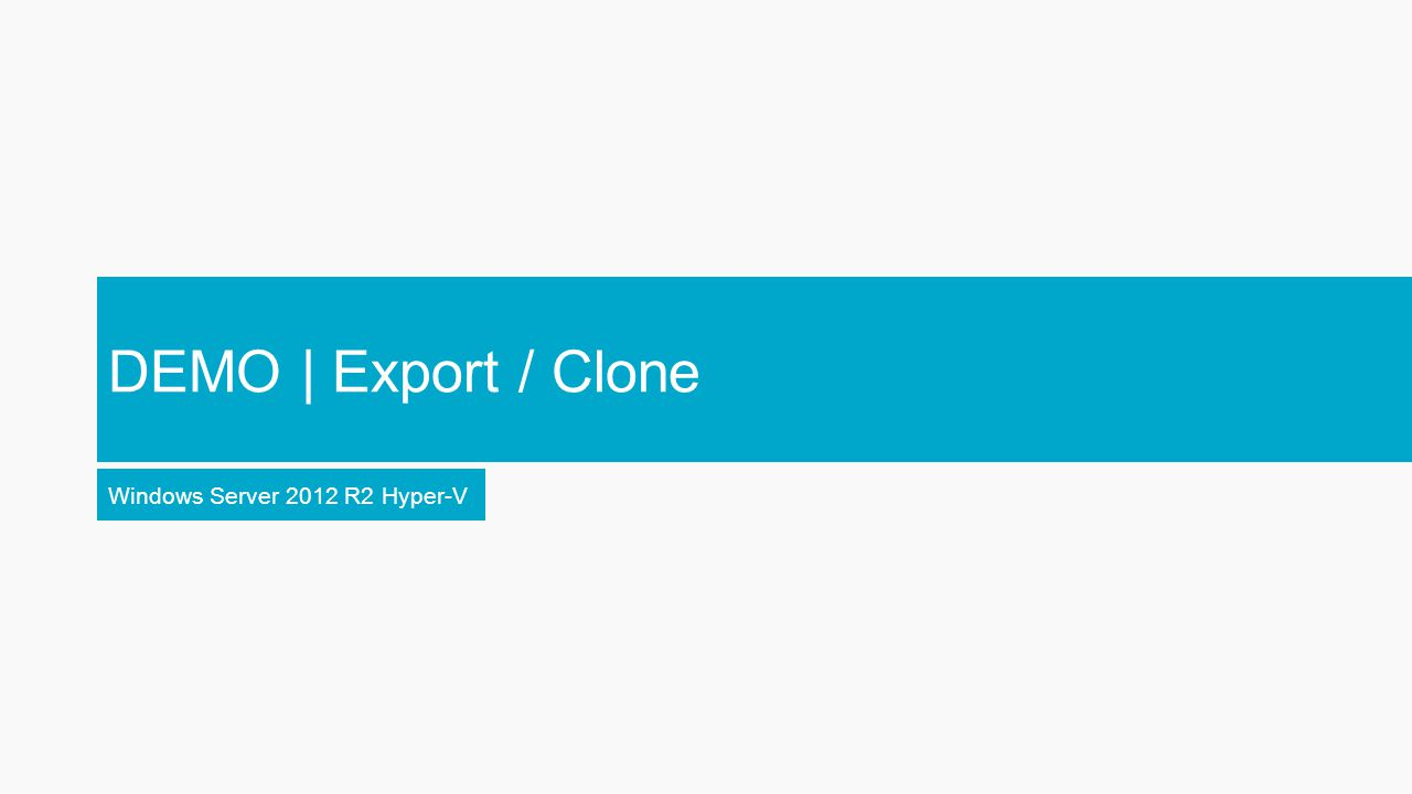 DEMO | Export / Clone Windows Server 2012 R2 Hyper-V