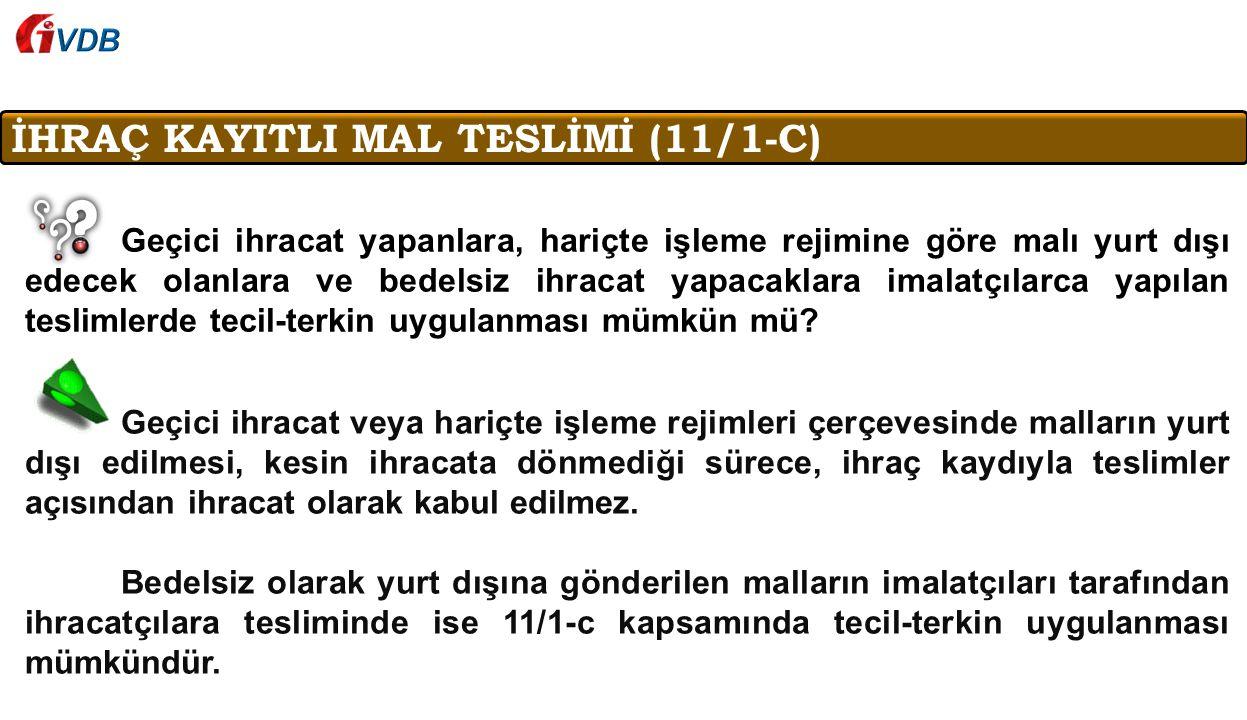 İHRAÇ KAYITLI MAL TESLİMİ (11/1-C)