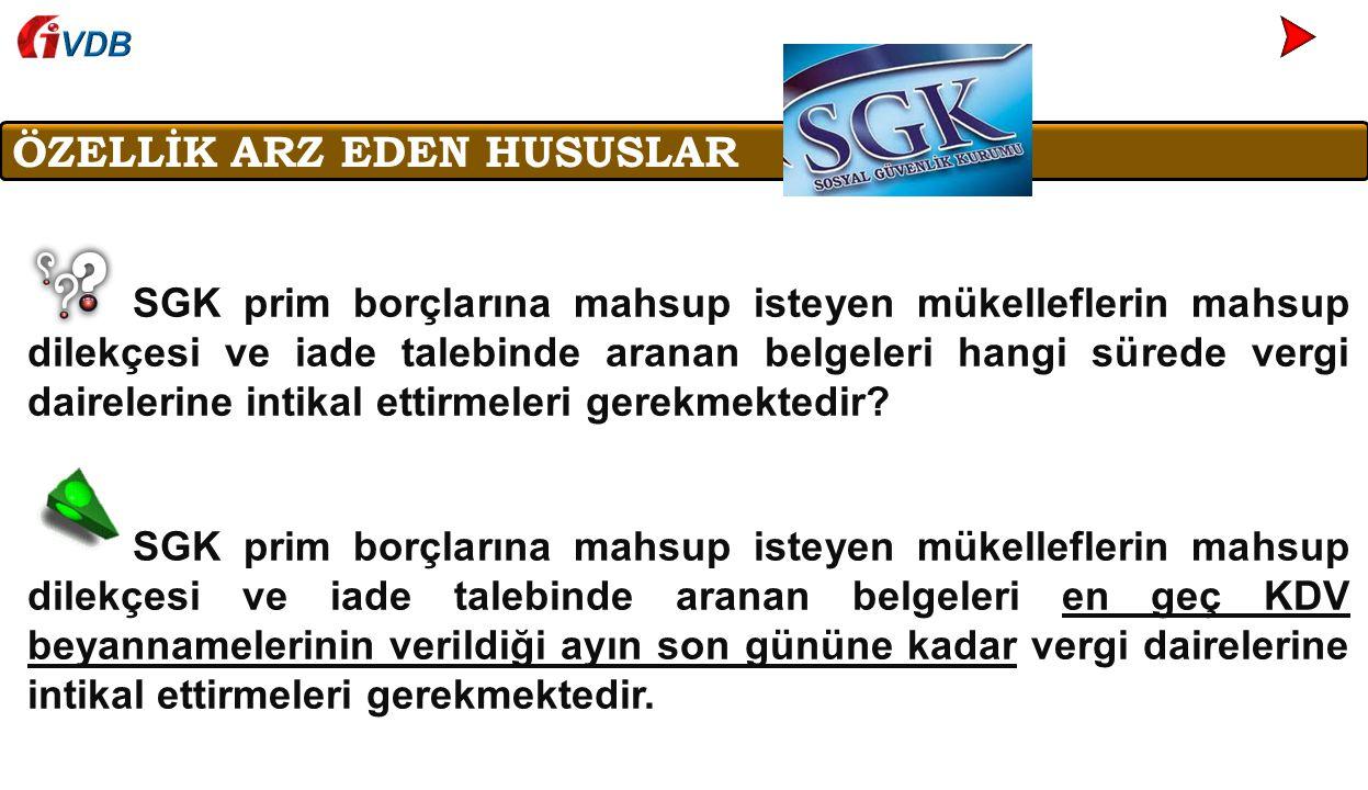 ÖZELLİK ARZ EDEN HUSUSLAR