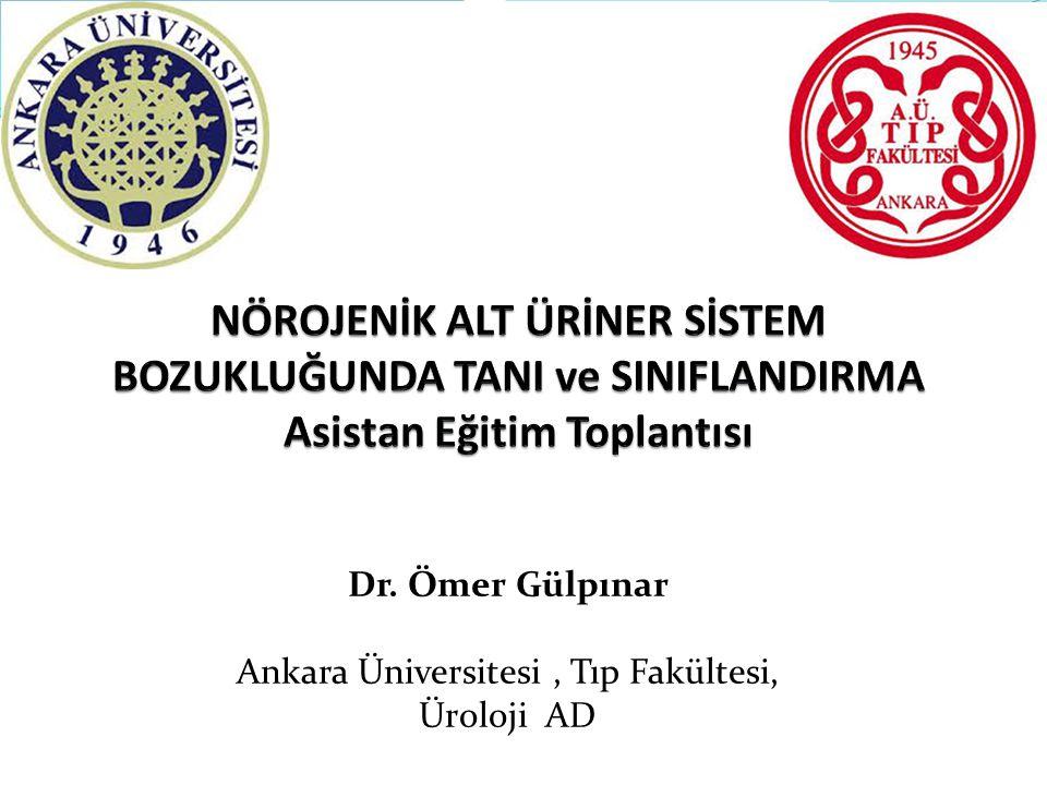 Dr. Ömer Gülpınar Ankara Üniversitesi , Tıp Fakültesi, Üroloji AD