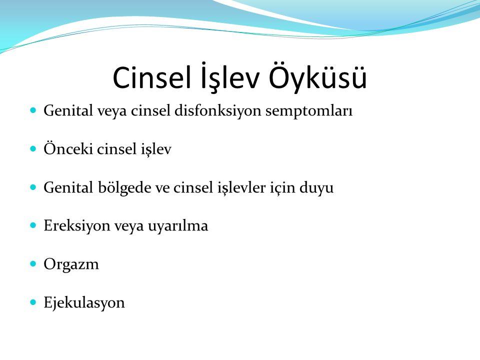 Cinsel İşlev Öyküsü Genital veya cinsel disfonksiyon semptomları