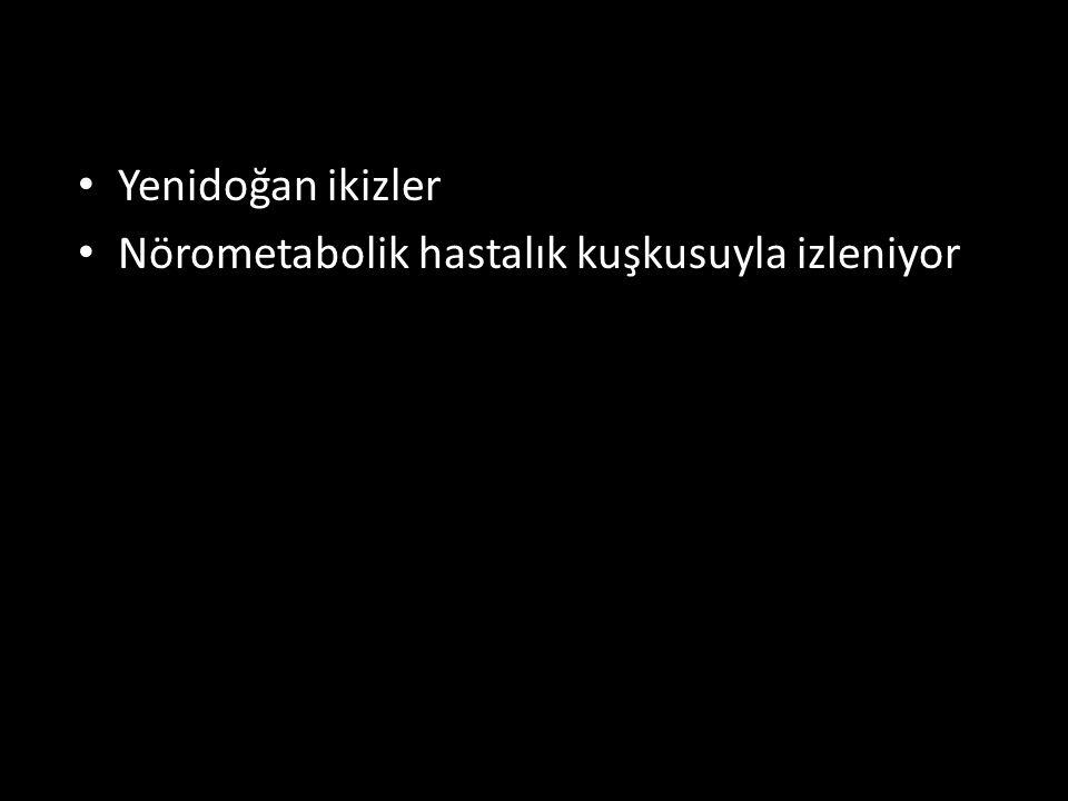 Yenidoğan ikizler Nörometabolik hastalık kuşkusuyla izleniyor