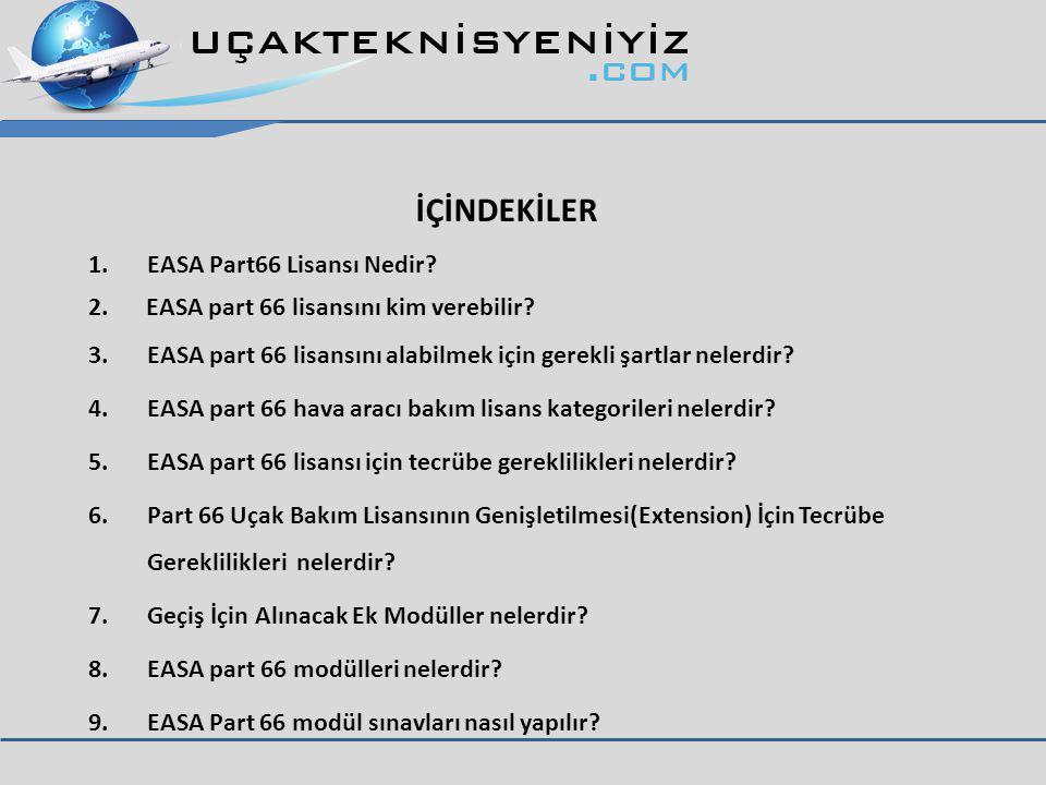 İÇİNDEKİLER EASA Part66 Lisansı Nedir