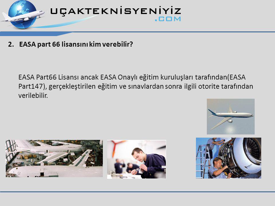 2. EASA part 66 lisansını kim verebilir