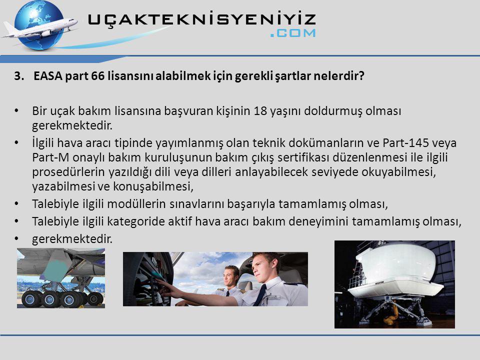 3. EASA part 66 lisansını alabilmek için gerekli şartlar nelerdir