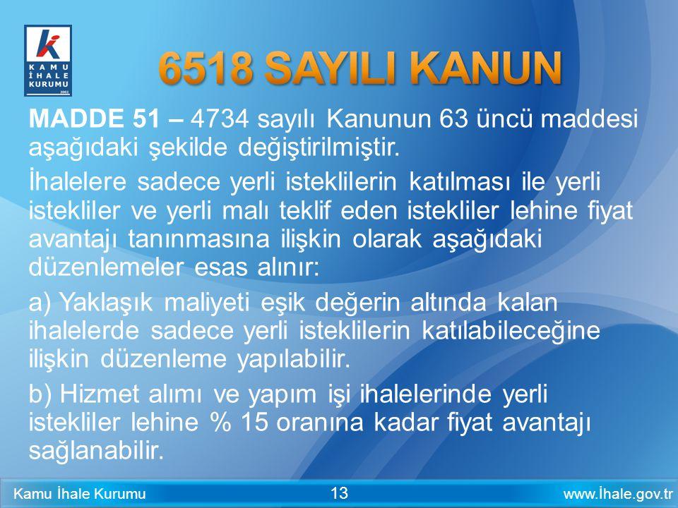 Kamu İhale Kurumu 07.04.2017. 6518 SAYILI KANUN. MADDE 51 – 4734 sayılı Kanunun 63 üncü maddesi aşağıdaki şekilde değiştirilmiştir.