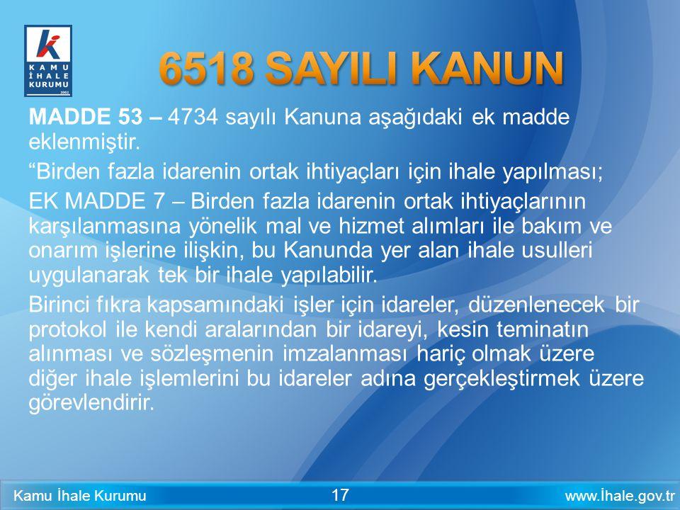 Kamu İhale Kurumu 07.04.2017. 6518 SAYILI KANUN. MADDE 53 – 4734 sayılı Kanuna aşağıdaki ek madde eklenmiştir.