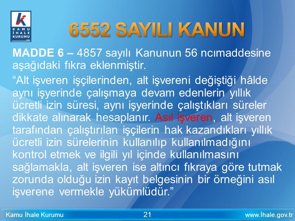 6552 SAYILI KANUN MADDE 6 – 4857 sayılı Kanunun 56 ncımaddesine aşağıdaki fıkra eklenmiştir.