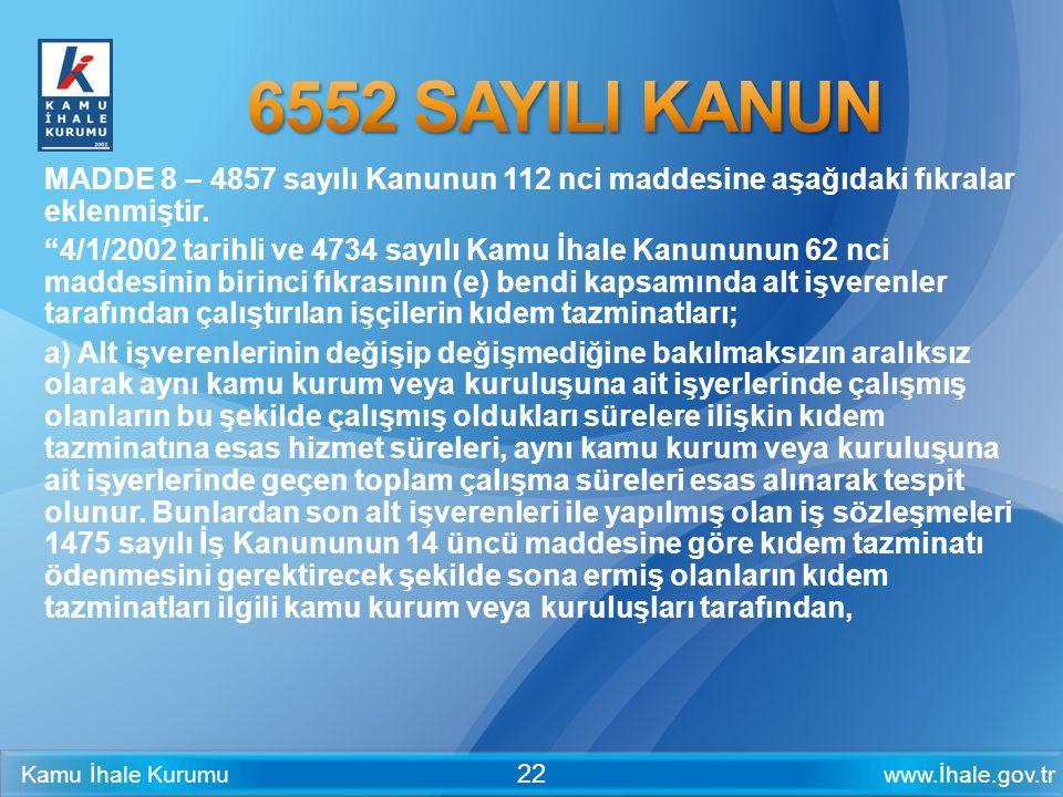 6552 SAYILI KANUN MADDE 8 – 4857 sayılı Kanunun 112 nci maddesine aşağıdaki fıkralar eklenmiştir.