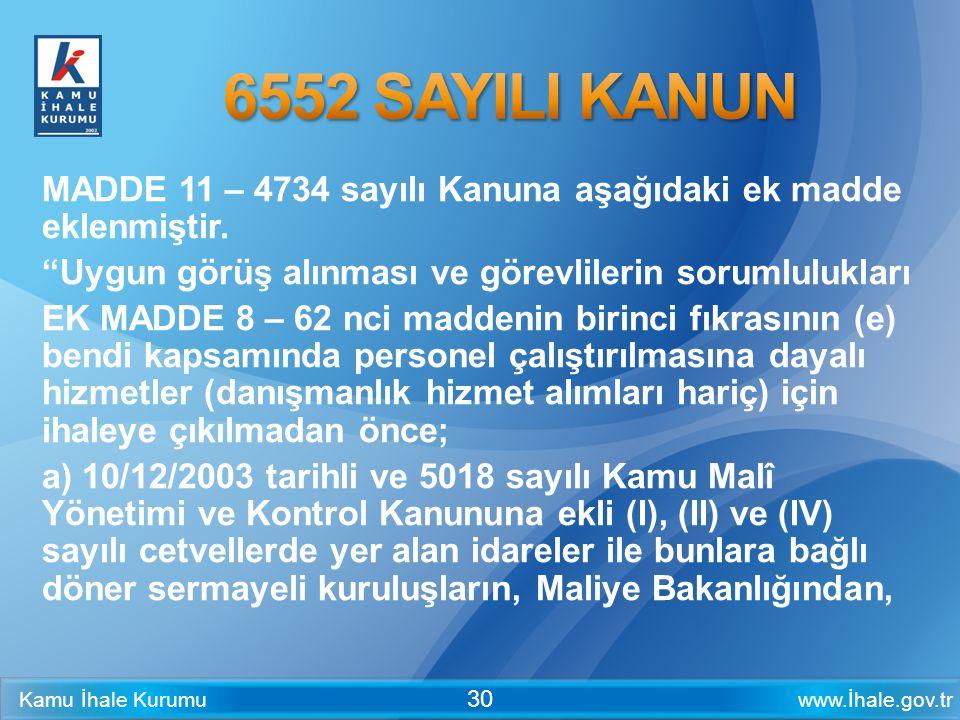 6552 SAYILI KANUN MADDE 11 – 4734 sayılı Kanuna aşağıdaki ek madde eklenmiştir. Uygun görüş alınması ve görevlilerin sorumlulukları.