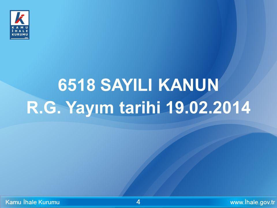 6518 SAYILI KANUN R.G. Yayım tarihi 19.02.2014