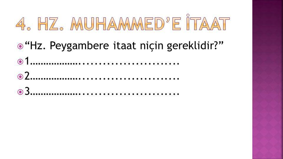 4. Hz. Muhammed'e İtaat Hz. Peygambere itaat niçin gereklidir