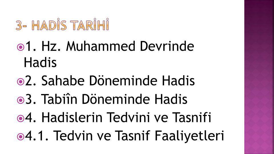 1. Hz. Muhammed Devrinde Hadis 2. Sahabe Döneminde Hadis