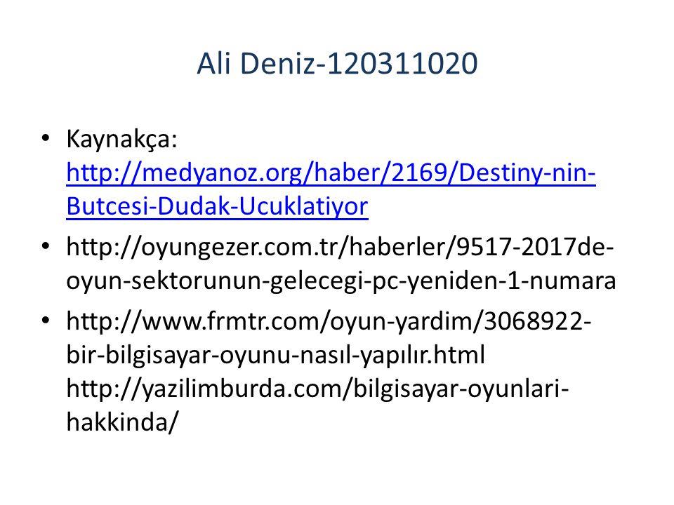 Ali Deniz-120311020 Kaynakça: http://medyanoz.org/haber/2169/Destiny-nin-Butcesi-Dudak-Ucuklatiyor.