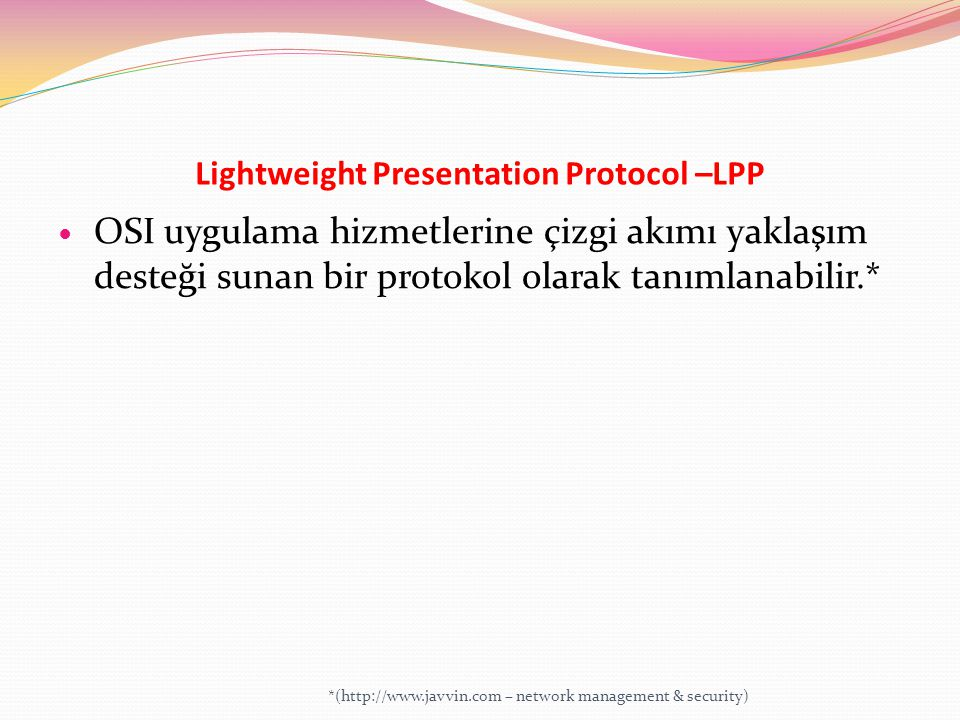 Lightweight Presentation Protocol –LPP
