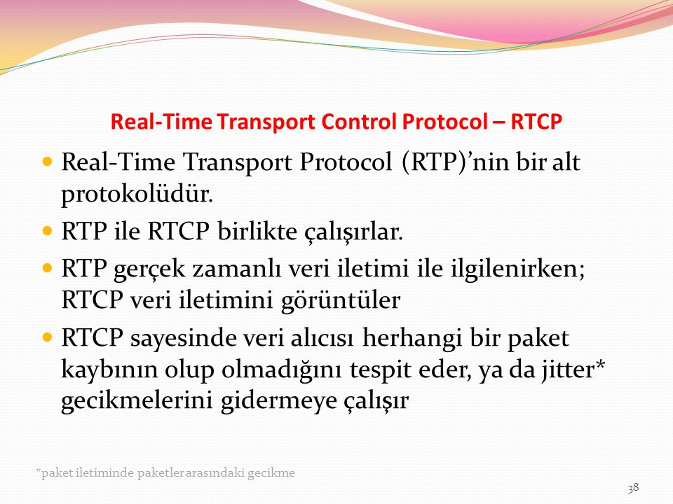 Real-Time Transport Control Protocol – RTCP
