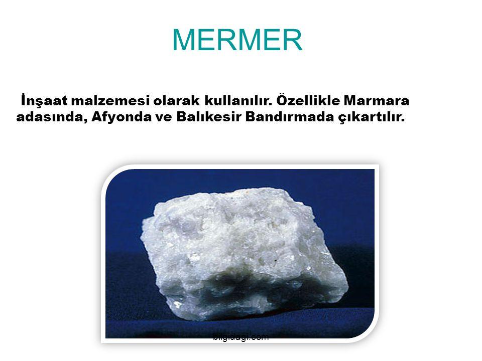 MERMER İnşaat malzemesi olarak kullanılır. Özellikle Marmara adasında, Afyonda ve Balıkesir Bandırmada çıkartılır.