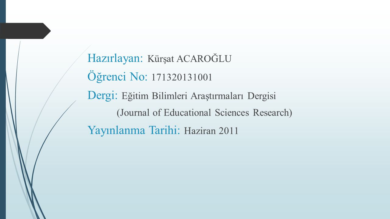 Hazırlayan: Kürşat ACAROĞLU Öğrenci No: 171320131001