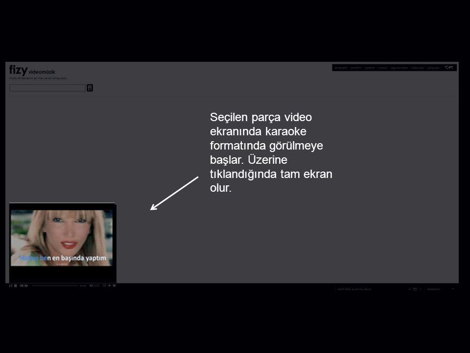 Seçilen parça video ekranında karaoke formatında görülmeye başlar