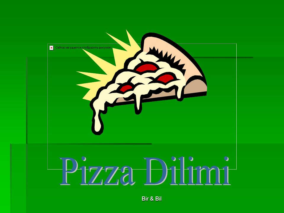 Pizza Dilimi Bir & Bil