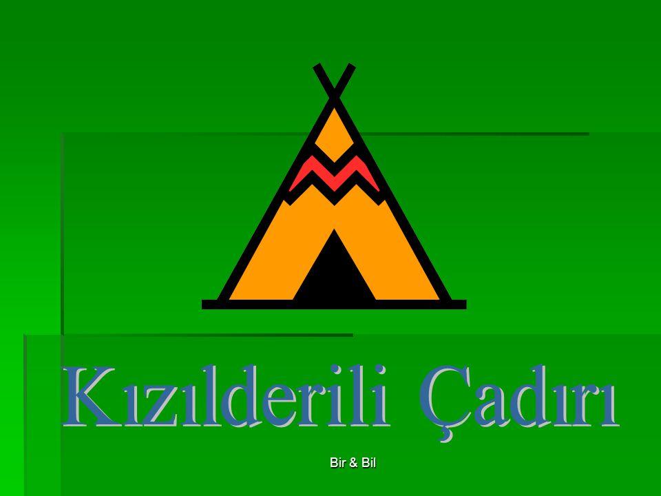 Kızılderili Çadırı Bir & Bil