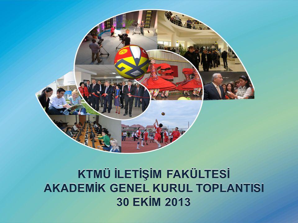 KTMÜ İLETİŞİM FAKÜLTESİ AKADEMİK GENEL KURUL TOPLANTISI 30 EKİM 2013